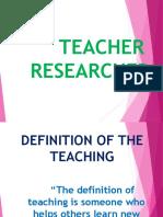 Teacher Researcher