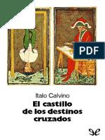 Italo_Calvino_-_El_Castillo_de_los_Destinos_Cruzados_Novela_.pdf;filename= UTF-8''Italo Calvino - El Castillo de los Destinos Cruzados (Novela)