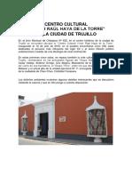 Centro Cultural Victor Raul Haya en La Ciudad de Trujillo