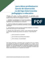 Formato Para Ideas Preliminares de Proyecto de Innovación Educativa Del Tipo Intervención Pedagógica o Educativa