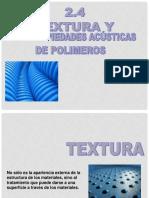 2.4 - 2.5 Comportamiento Acústico y Propiedades de Textura de Los Polímeros - 2016