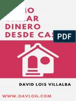 Cómo Ganar Dinero Desde Casa - David Lois Villalba