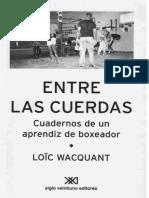 Wacquant, Loïc - Entre Las Cuerdas. Cuadernos de Un Aprendiz de Boxeador