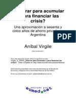 Ahorrar Para Acumular o Para Financiar Las Crisis Anibal Virgile LIBROSVIRTUAL