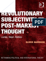 (Rethinking Political and International Theory) Oliver Harrison-Revolutionary Subjectivity in Post-Marxist Thought_ Laclau, Negri, Badiou-Ashgate Pub Co (2014)