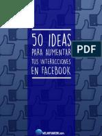 50-ideas-para-aumentar-tus-interacciones-en-Facebook.pdf