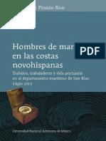 Pinzón Hombres de Mar en Las Costas Novohispanas. Trabajos, Trabajadores y Vida Portuaria en El Departamento Maritimo de San Blas (Siglo XVIII)