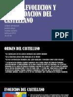 Origen ,Evolucion y Consolidacion Del Castellano