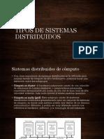 TIPOS DE SISTEMAS DISTRIDUIDOS tipos.pptx