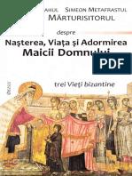 (Sfântul Epifanie Monahul, Sfântul Simeon Metafrastul, Sfântul Maxim Mărturisitorul) Despre Nașterea, Viața Și Adormirea Maicii Domnului (1)
