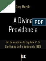 Um Comentário Da Confissão de Fé Batista de 1689, Por Gary Marble - Capítulo 5, Sobre a Divina Providência
