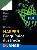 Harper, Bioquímica Ilustrada (Robert K. Murray, Pter a. Mayes, Daryl K, Granner, Victor W. Rodwell) 28a Edición. Ed. Mc Graw Hill