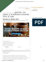 Combate La Gastritis, Los Gases y La Halitosis Echando Esto Al Café _ Salud