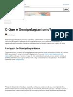 O Que é Semipelagianismo? O Que a Doutrina Semipelagiana Ensina? (2).pdf