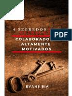 4 Segredos Por Detrás de Colaboradores Altamente Motivados