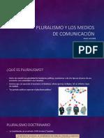 Pluralismo y Los Medios de Comunicación