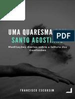 Uma Quaresma Com Santo Agostinh - Francisco Escorsim