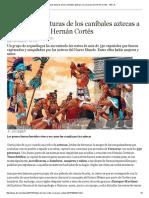 Las Crueles Torturas de Los Caníbales Aztecas a La Caravana de Hernán Cortés - ABC