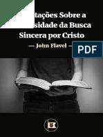 John Flavel - Exortação Sobre a Necessidade da Busca Sincera Por Cristo.pdf
