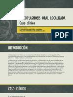 Histoplasmosis Oral Localizada Seminario2