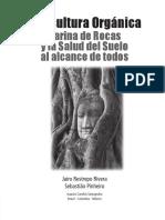 Agricultura-Organica-Harina-de-rocas-y-salud-del-suelo al alcance de todos 2009.pdf
