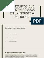 Equipos que Utilizan Bombas en la Industria Petrolera