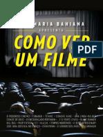 Bahiana, Ana Maria - Como Ver Um Filme