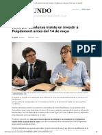 Junts Per Catalunya Insiste en Investir a Puigdemont Antes Del 14 de Mayo