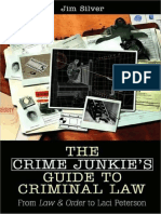 The Crime Junkie's Guide to Criminal Law_From 'Law & Order' to Laci Peterson [2008]