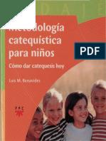 Metodologia Catequistica para niños como dar Catequesis hoy - Benavides Luis Maria-.pdf