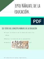 El Concepto Náhuatl de La Educación.