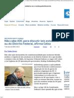 ConJur - Não Cabe ADC Para Discutir Leis Estaduais, Afirma Celso de Mello