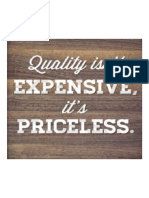 Quality Isn't Expensive, It's Priceless!