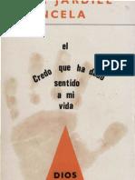Jardiel Poncela, Eva - El Credo Que Ha Dado Sentido a Mi Vida