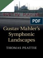 Gustav Mahler's Symphonic Landscapes -Thomas Peattie