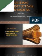 SISTEMAS CONSTRUCTIVOS EN MADERA - UNIV. RODRIGUEZ ECHALAR VICENTE SALVADOR.pptx