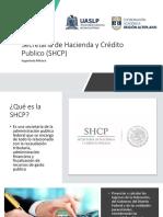 Secretaria de Hacienda y Crédito Publico (SHCP.pptx
