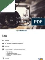 5 Maneiras de Usar O Vídeo Para Gerar Renda Online