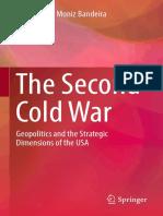 Luiz Alberto Moniz Bandeira (Auth.) - The Second Cold War_ Geopolitics and the Strategic Dimensions of the USA (2017, Springer International Publishing)