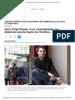 Enric Puig Punyet_ _Los 'Smartphones' No Deberían Usarse Hasta Los 18