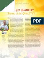 Does Light Quantity Trump Light Quality?