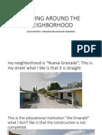 Moving Around the Neighborhood