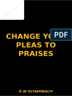 Change Your Pleas to Praises