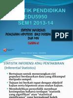 EDU5950 K6&K7 SEM1 2013-14 Ujian-t (2 Kumpulan)