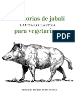 HISTORIAS de JABALÍ PARA VEGETARIANOS. 1ra Ed. Lautaro Lastra. Mayo 2018. Editorial Espacio Renacentista