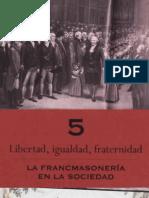 CAPITULO5--LAFRANCMASONERIAENLASOCIEDAD--LIBERTAD, IGUALDAD, FRATERNIDAD (1).pdf