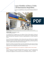 Investigación Por El Desfalco Al Banco Unión Se Ampliará a 18 Funcionarios Despedidos