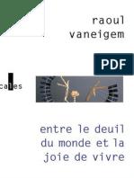 Raoul Vaneigem-Entre Le Deuil Du Monde Et La Joie de Vivre _ Les Situationnistes Et La Mutation Des Comportements-Verticales (2008)