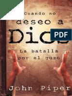 Cuando no deseo a Dios_ La batalla por e - John Piper.pdf