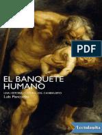 El banquete humano Una historia cultural del canibalismo - Luis Pancorbo.pdf.pdf